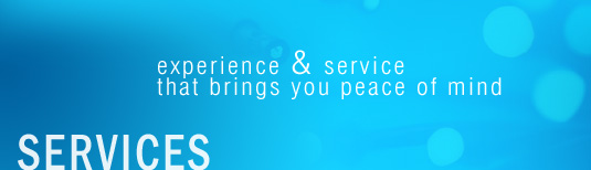 Services - experience & service that brings you peace of mind